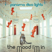 Panama Disco Lights - The Mood I'm In - EP