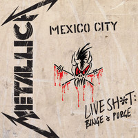 Metallica - Live Sh*t: Binge & Purge (Live In Mexico City [Explicit])