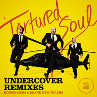 Tortured Soul - Undercover Remixes (Mixed by Jask)