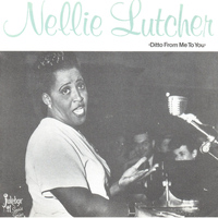 Nellie Lutcher - Ditto from Me to You