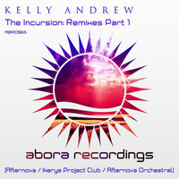 Kelly Andrew - The Incursion: Remixes Part 1