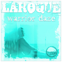 Laroque - Warrior Daze EP