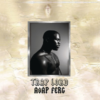 A$AP Ferg - Trap Lord (Explicit)