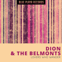 Dion, The Belmonts - Lovers Who Wander