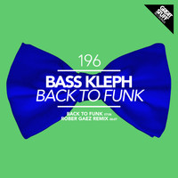 Bass Kleph - Back to Funk