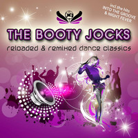 The Booty Jocks - Reloaded & Remixed Dance Classics