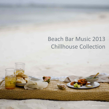 Various Artists - Beach Bar Music - 2013 Chillhouse Collection