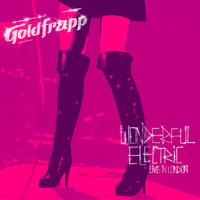 Goldfrapp - Wonderful Electric (Live In London)