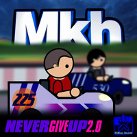 Mkh - Never Give Up 2.0