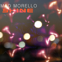 Mad Morello - Shine