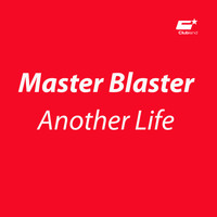Master Blaster - Another Life