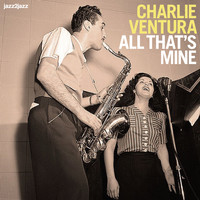 Charlie Ventura - All That's Mine