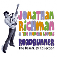 Jonathan Richman & The Modern Lovers - Roadrunner: The Beserkley Collection