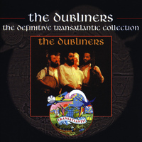 The Dubliners - The Dubliners - The Definitive Transatlantic Collection