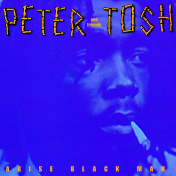 Peter Tosh - Arise Black Man