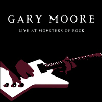 Gary Moore - Gary Moore: Live At Monsters of Rock