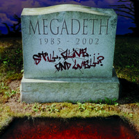 Megadeth - Still Alive ... And Well?