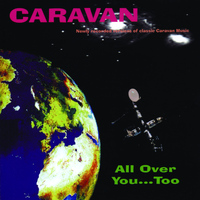 Caravan - All Over You...Too