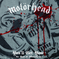 Motörhead - You'll Get Yours - The Best of Motörhead