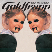 Goldfrapp - Boys Will Be Boys