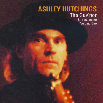 Various Artists - Ashley Hutchings: The Guv'nor Retrospective, Volume One