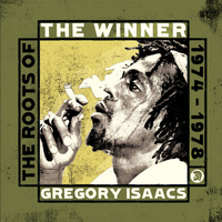 Gregory Isaacs - The Winner - The Roots of Gregory Isaacs 1974-1978