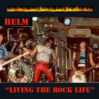 Helm - Living the Rock Life - Single
