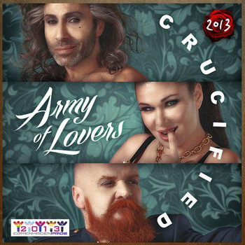Army Of Lovers - Crucified 2013 (Remixes)