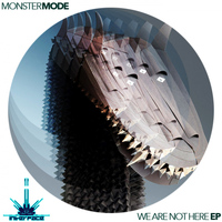 Monster Mode - We Are Not Here