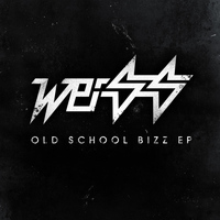 Weiss (UK) - Old Skool Bizz EP