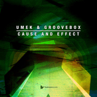 Umek & Groovebox - Cause And Effect