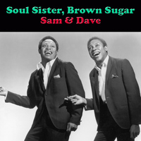 Sam and Dave - Soul Sister, Brown Sugar