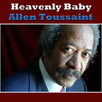 Allen Toussaint - Heavenly Baby