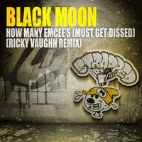 Black Moon - How Many Emcee's (Must Get Dissed) - Ricky Vaughn Remix