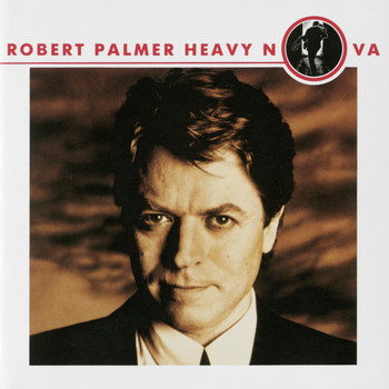 Robert Palmer - Heavy Nova (Bonus Tracks Version)