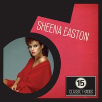 Sheena Easton - 15 Classic Tracks: Sheena Easton