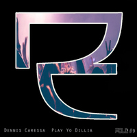 Dennis Caressa - Play Yo Dillia