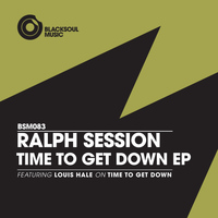 Ralph Session - Time To Get Down EP