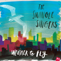 The Swingle Singers - Weather To Fly