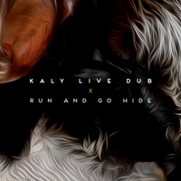 Kaly Live Dub - Run and Go Hide