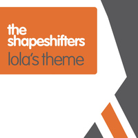 The Shapeshifters - Lolas Theme