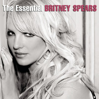 Britney Spears - The Essential Britney Spears (Remastered)