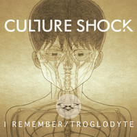 Culture Shock - I Remember / Troglodyte
