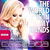Cascada - The World Is in My Hands (Remixes)