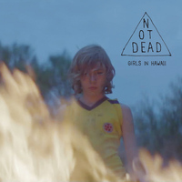 Girls in Hawaii - Not Dead