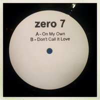Zero 7 - On My Own