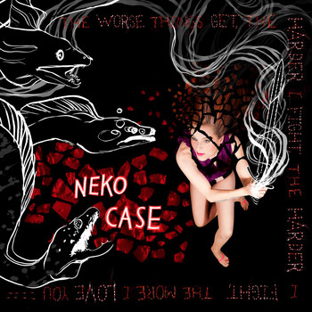 Neko Case - The Worse Things Get, The Harder I Fight, The Harder I Fight, The More I Love You [Deluxe Edition]