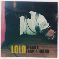 Lolo - Heard It From A Friend