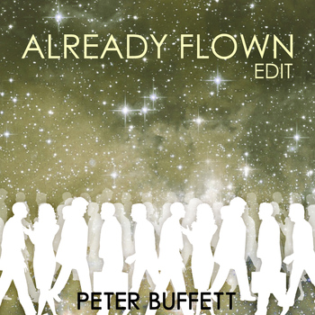 Peter Buffett - Already Flown (Edit)