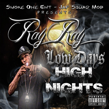 Ray-Ray of Smoke One Ent - Low Days, High Nights (Explicit)